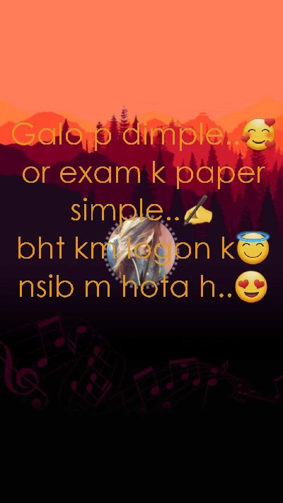 Galo p dimple..🥰 or exam k paper simple..✍ bht km logon k😇 nsib m hota h..😍