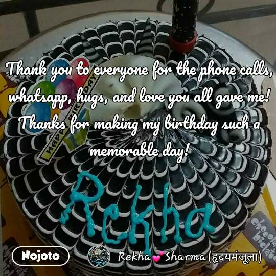 Thank you to everyone for the phone calls, whatsapp, hugs, and love you all gave me! Thanks for making my birthday such a memorable day!