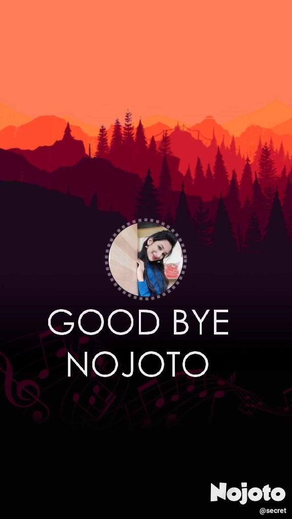 GOOD BYE NOJOTO