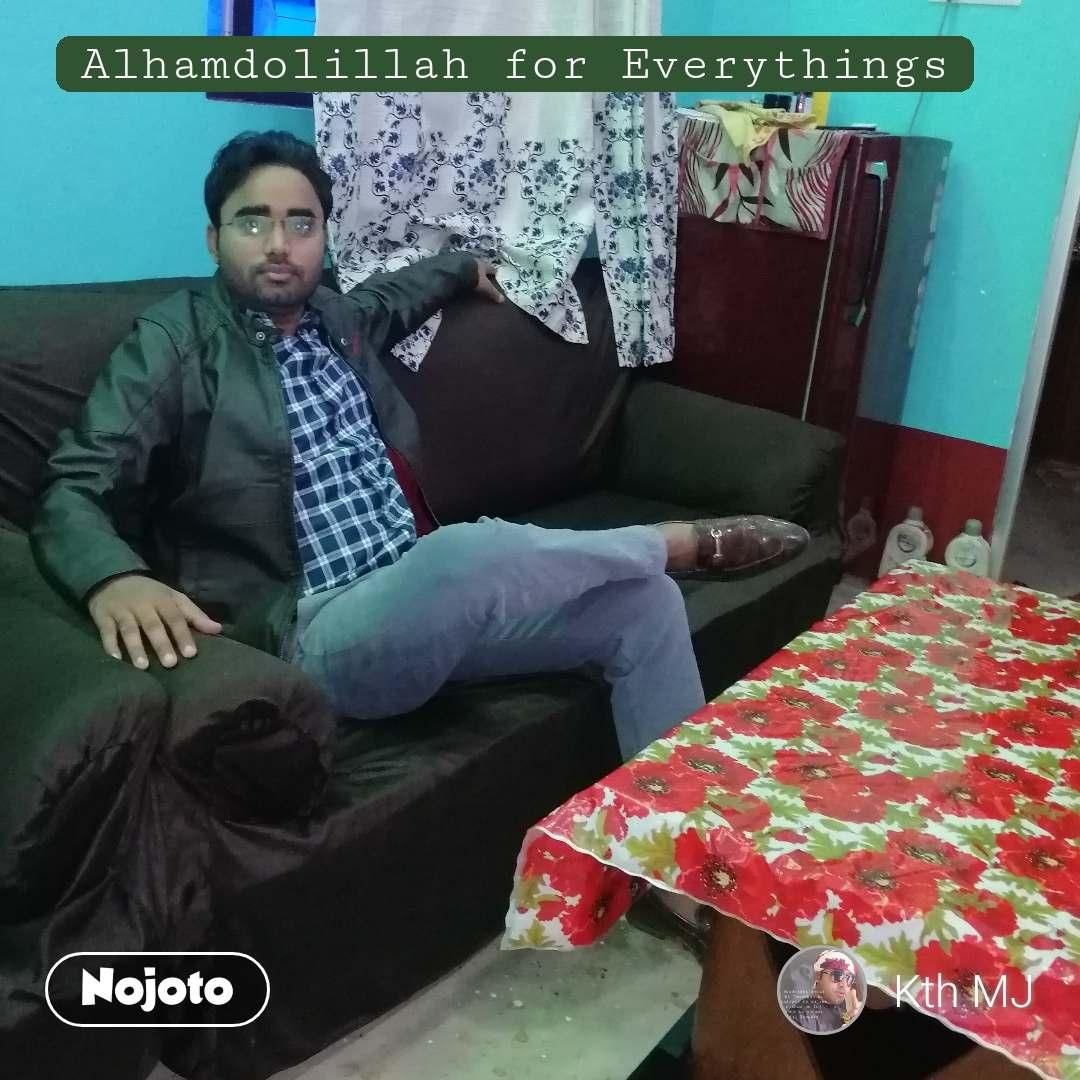 Alhamdolillah for Everythings
