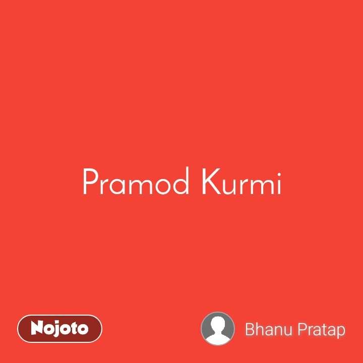 Pramod Kurmi