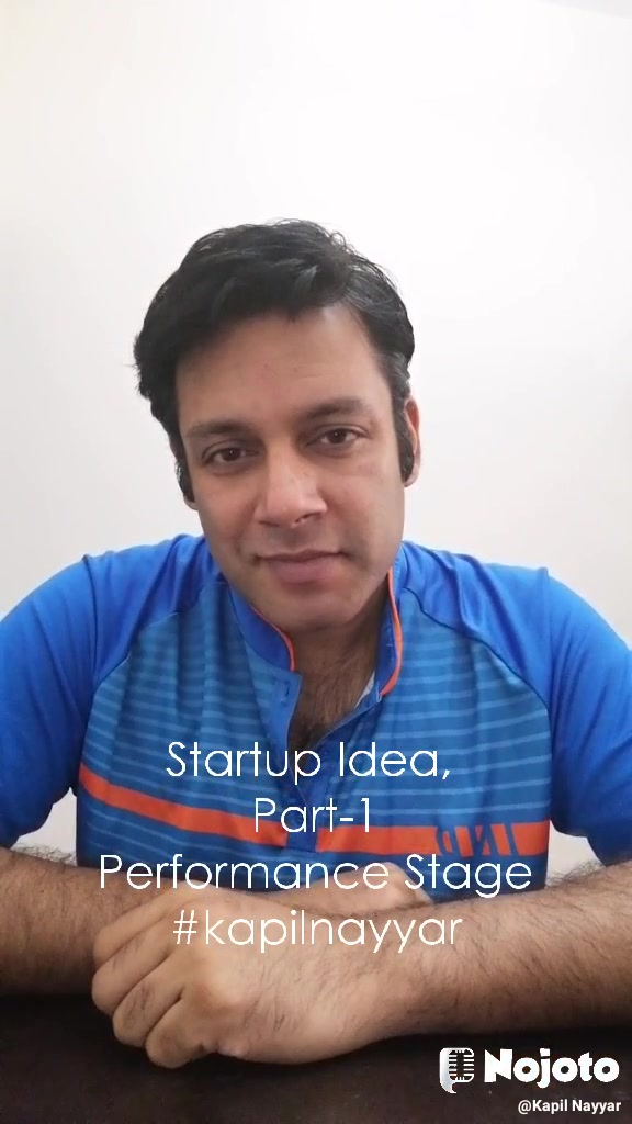 Startup Idea,  Part-1 Performance Stage #kapilnayyar