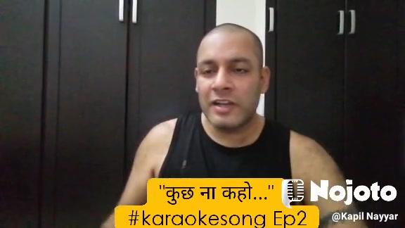 """""""कुछ ना कहो..."""" #karaokesong Ep2"""