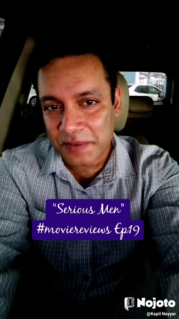 """Serious Men"" #moviereviews Ep19"