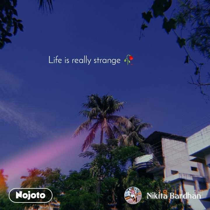Life is really strange 🥀