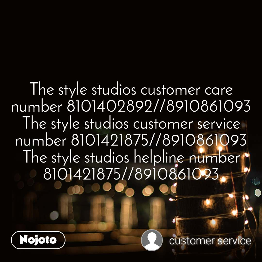The style studios customer care number 8101402892//8910861093 The style studios customer service number 8101421875//8910861093 The style studios helpline number 8101421875//8910861093