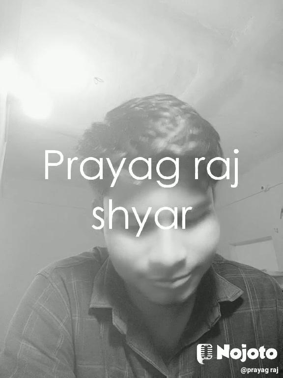 Prayag raj shyar