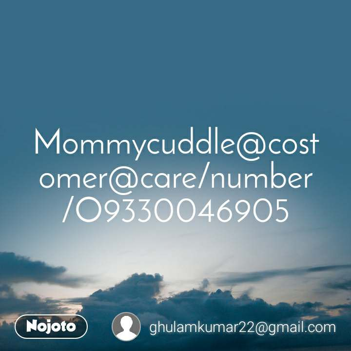 Mommycuddle@costomer@care/number/O9330046905