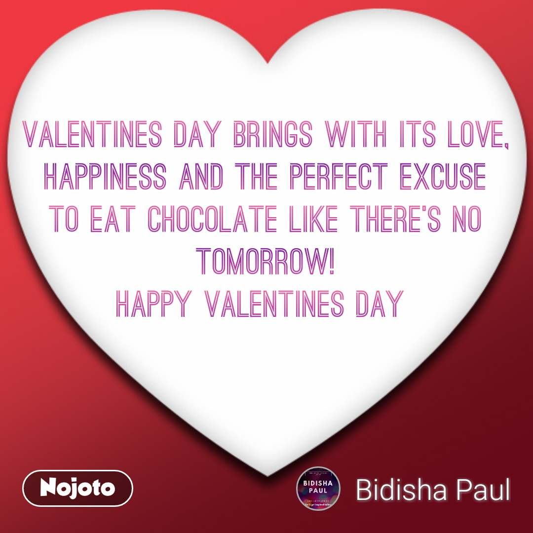 Valentines day brings with its love, happiness and the perfect excuse to eat chocolate like there's no tomorrow! Happy Valentines Day