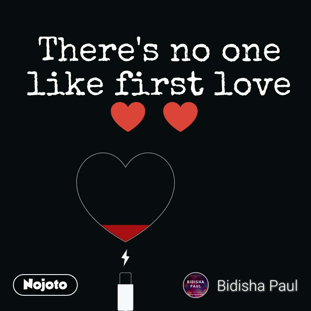There's no one like first love ♥️ ♥️  #NojotoQuote