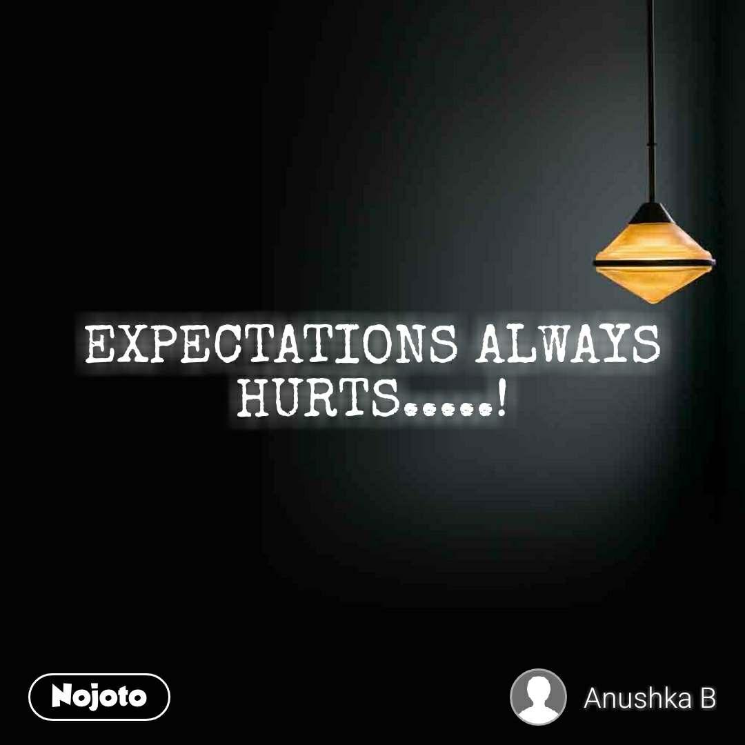 Expectations Always Hurts Nojoto