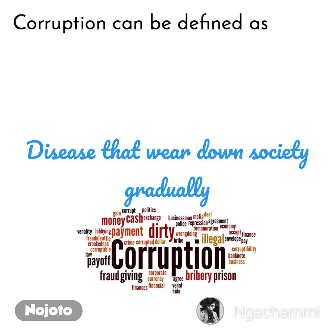 Disease that wear down society gradually