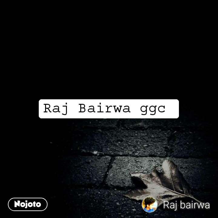 Raj Bairwa ggc