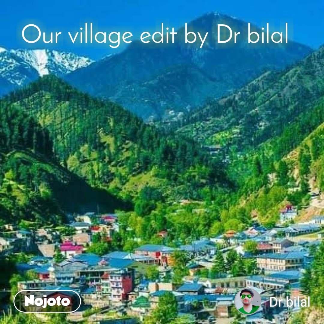 Our village edit by Dr bilal