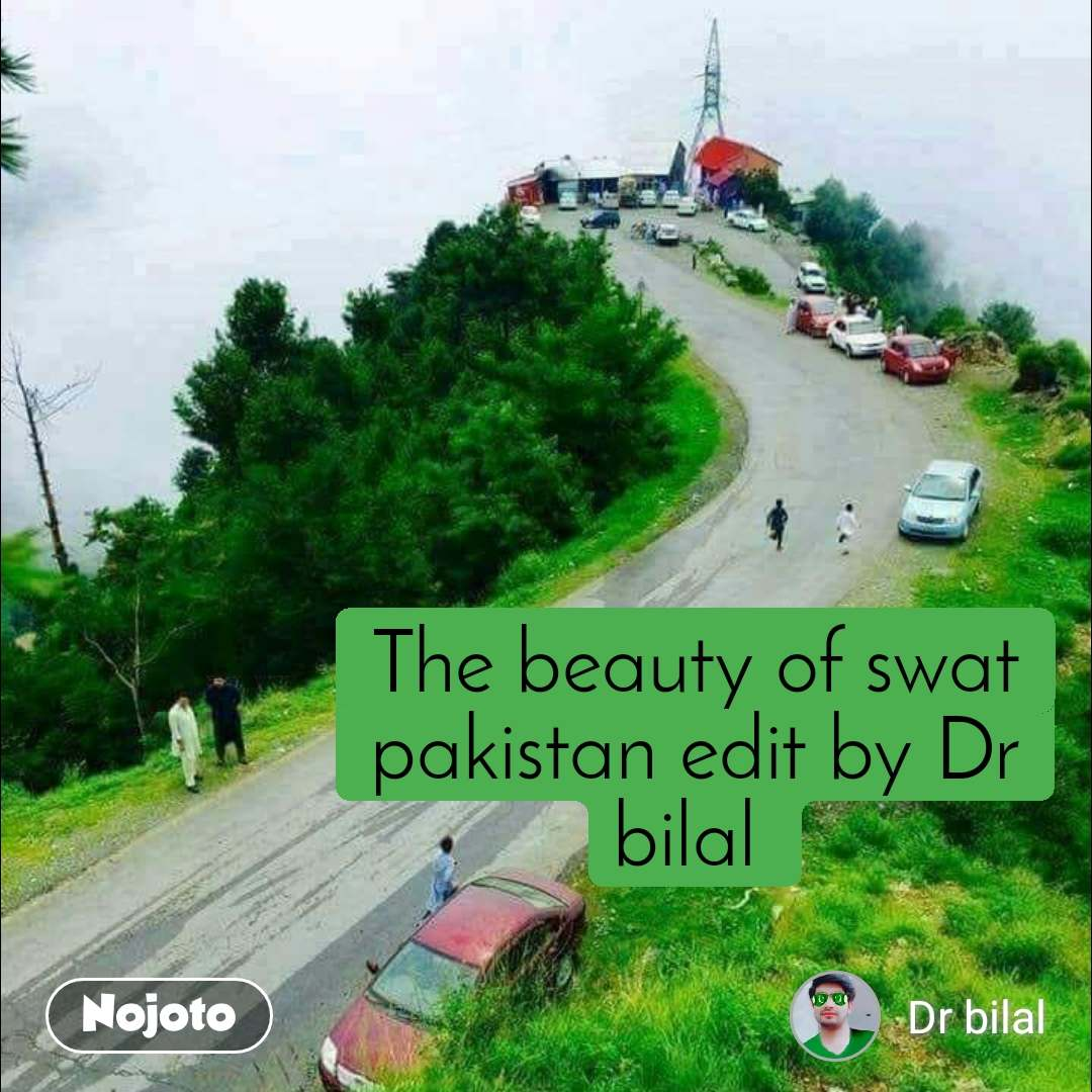 The beauty of swat pakistan edit by Dr bilal