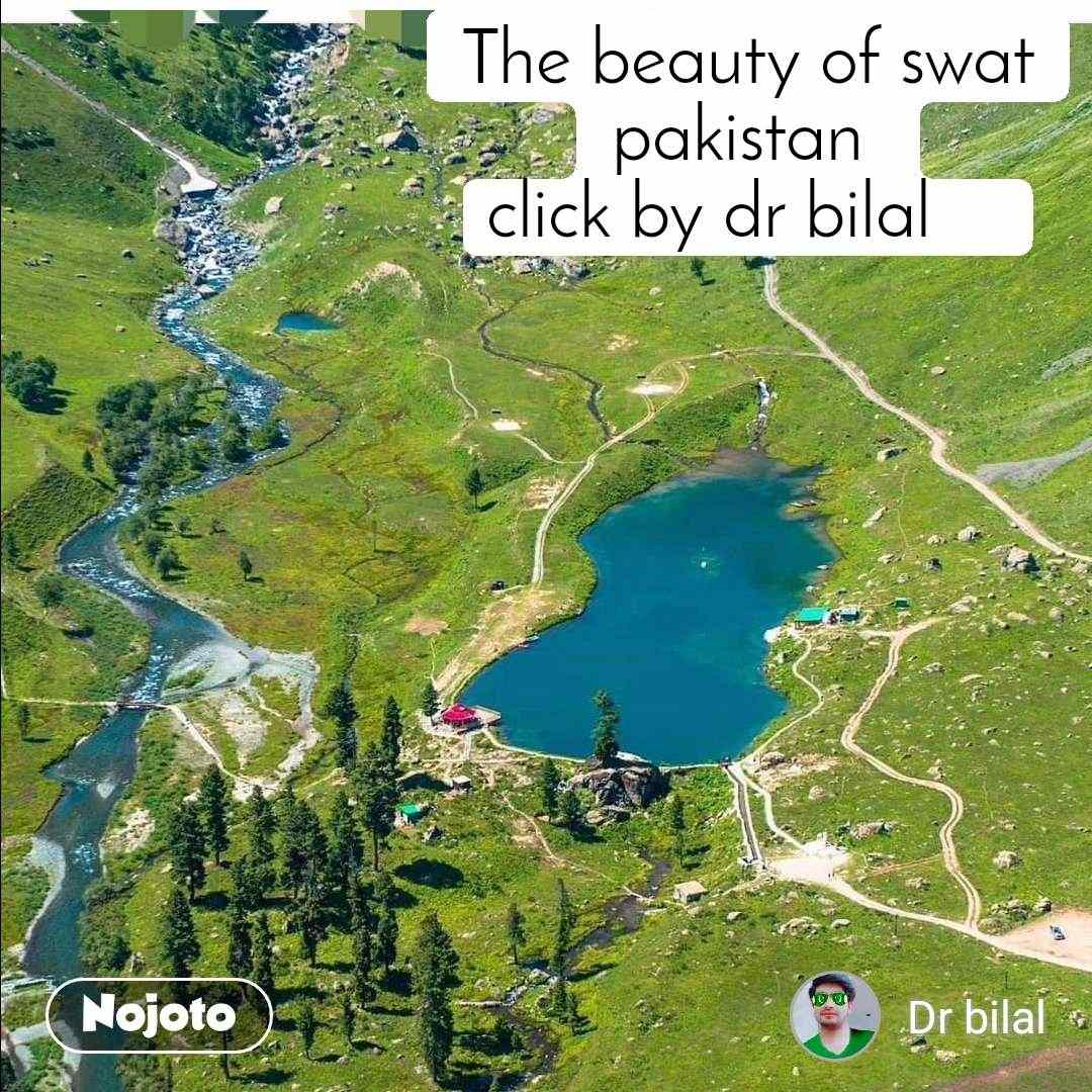 The beauty of swat pakistan  click by dr bilal