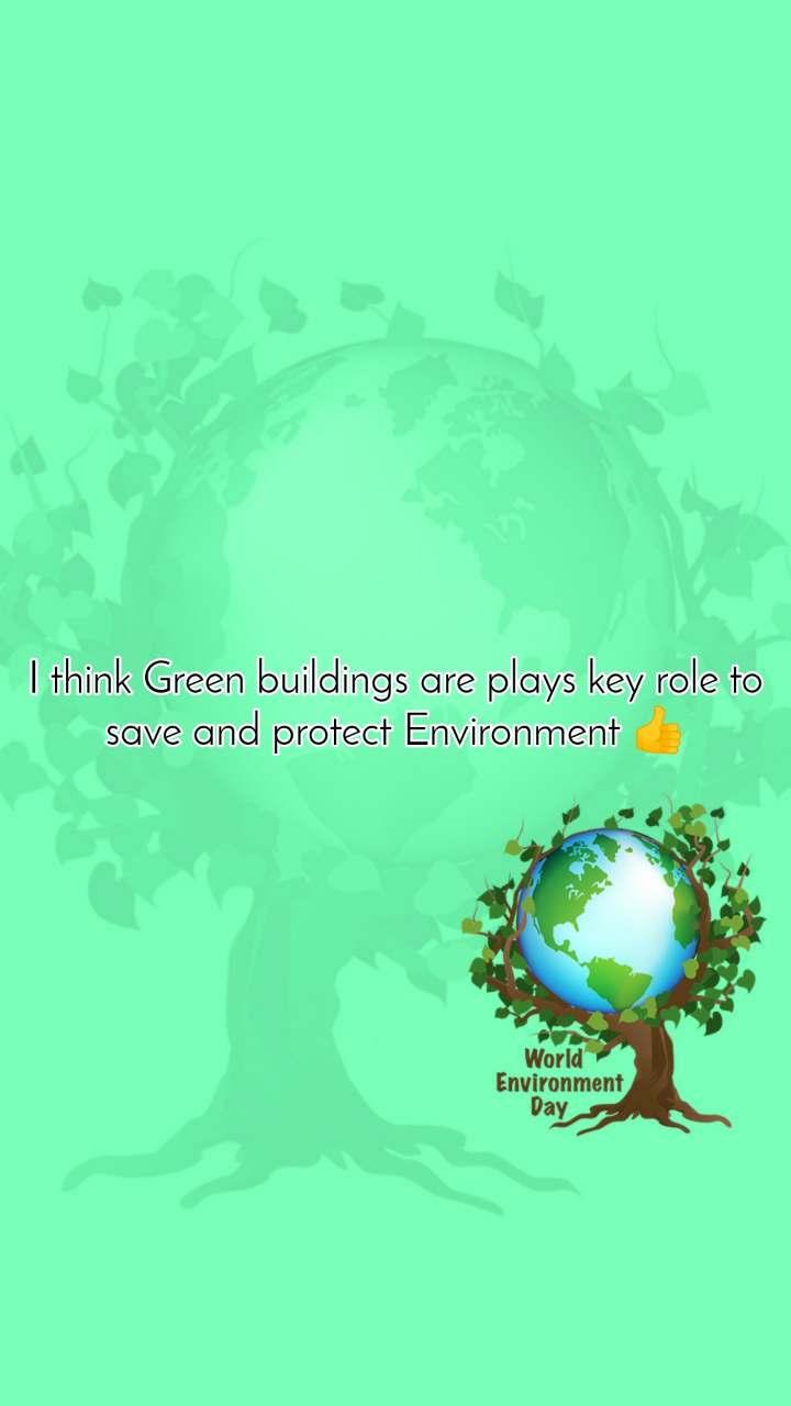 #WorldEnvironmentDay I think Green buildings are plays key role to save and protect Environment 👍