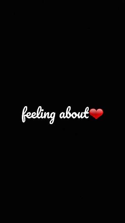 feeling about❤