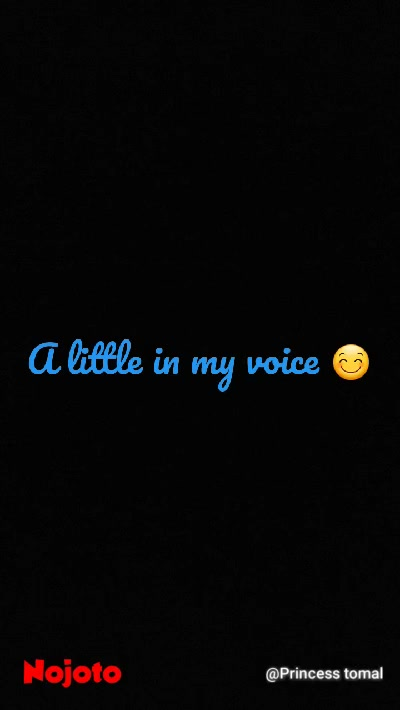 A little in my voice 😊