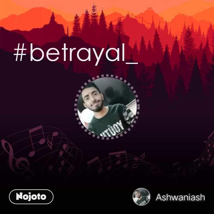 #betrayal_