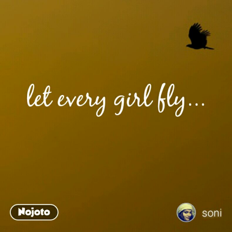let every girl fly...