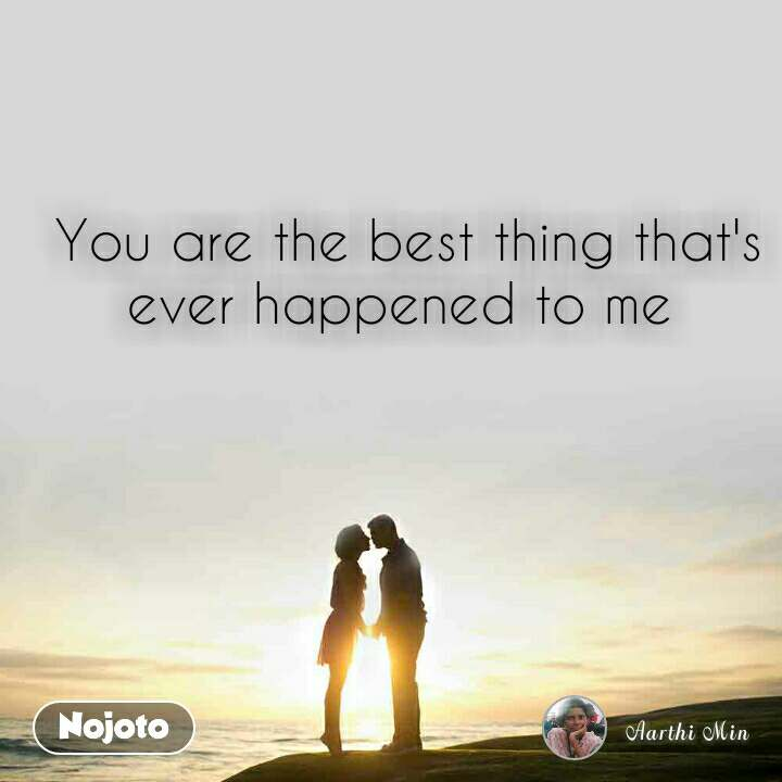 Best to happened me thing the quotes ever that 100+ Best