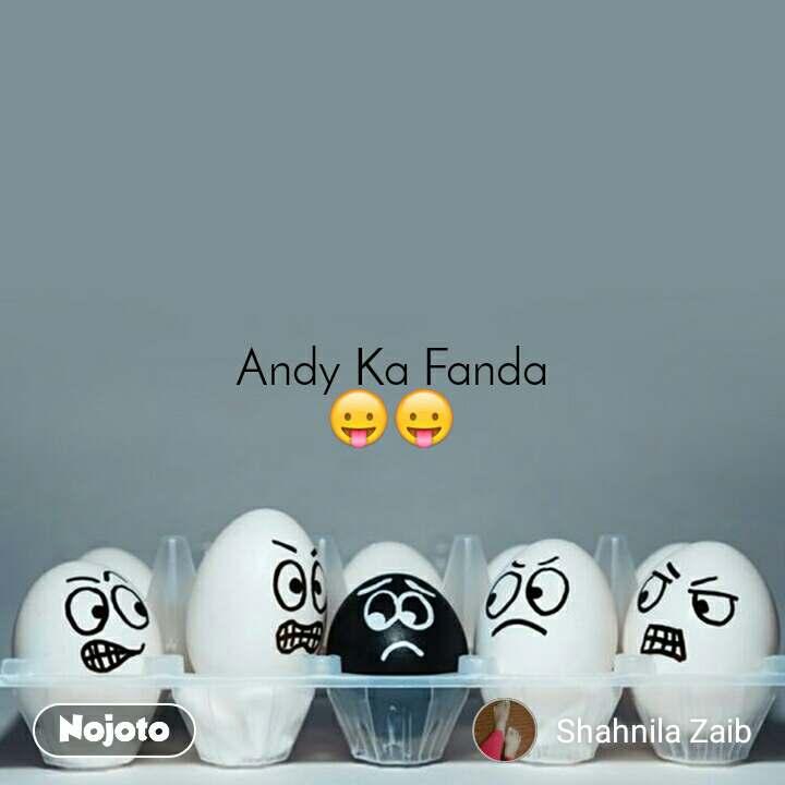Andy Ka Fanda 😛😛
