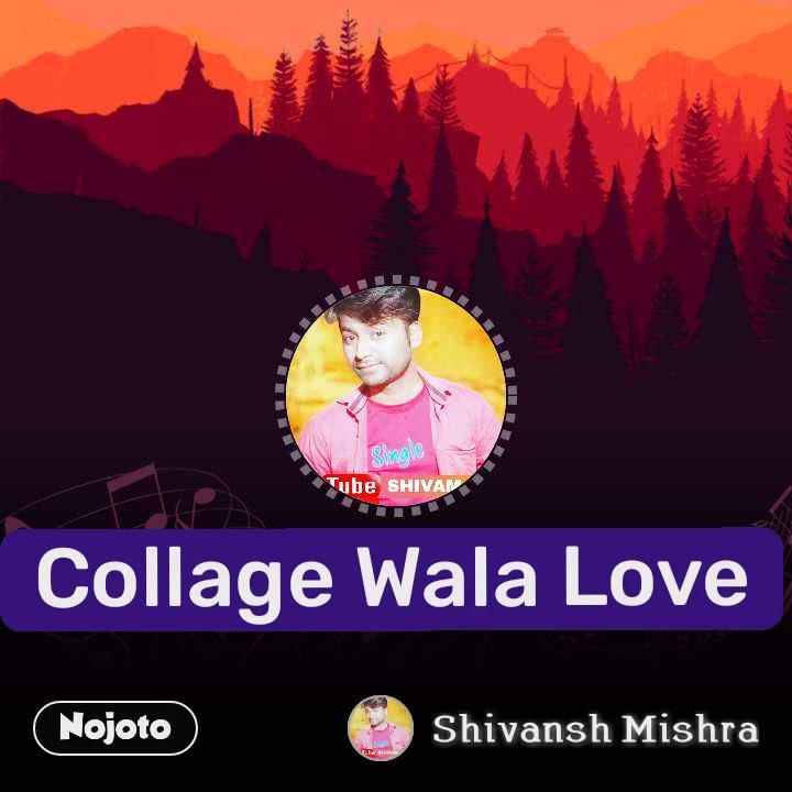 Collage Wala Love