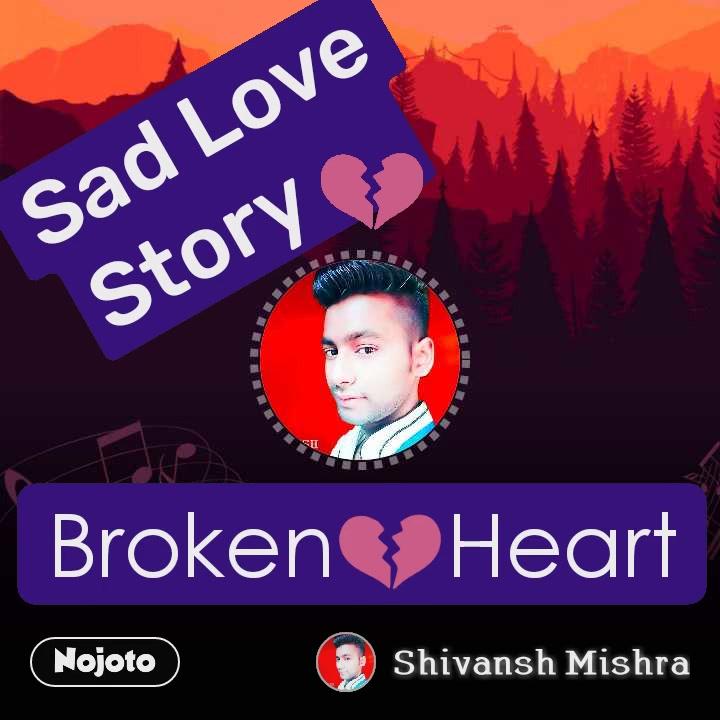 Sad Love Story💔 Broken💔Heart