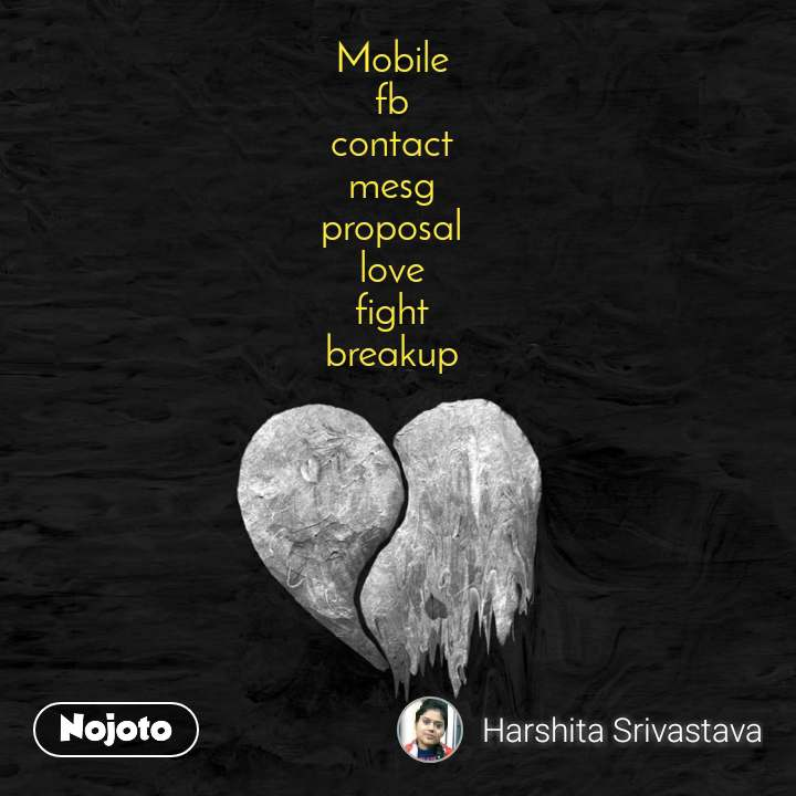 Mobile fb contact mesg proposal love fight breakup