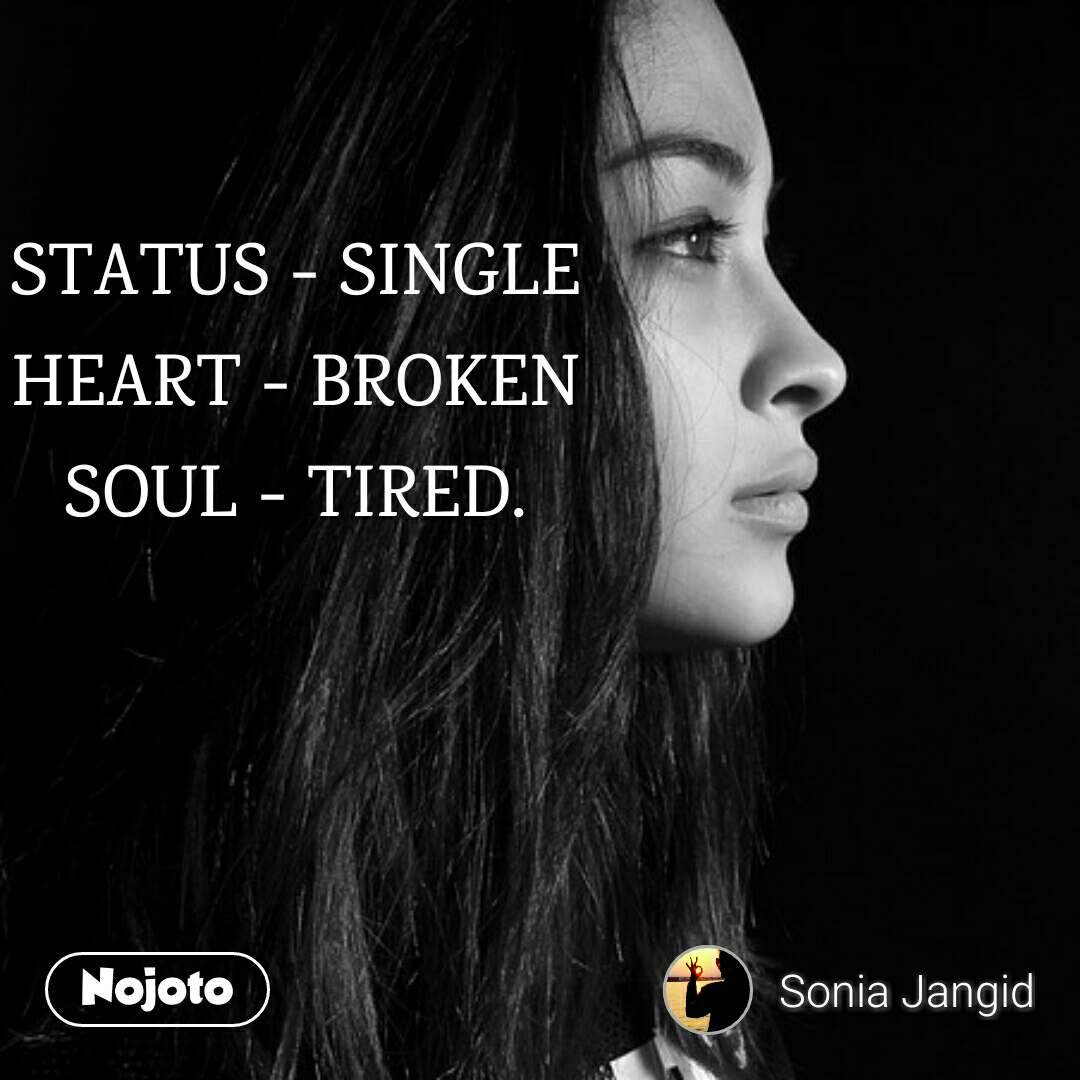 STATUS - SINGLE HEART - BROKEN SOUL - TIRED. #poem | English ...