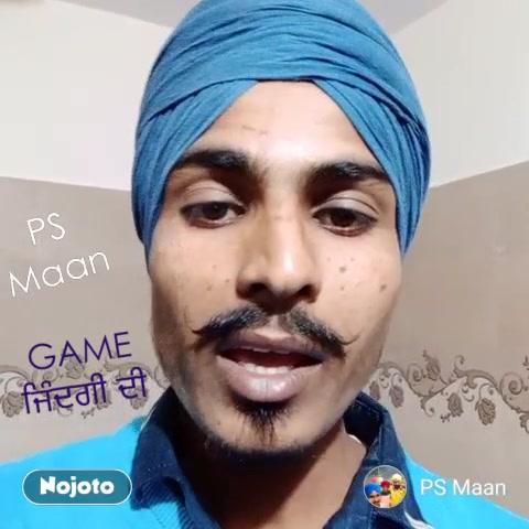 GAME ਜਿੰਦਗੀ ਦੀ PS Maan