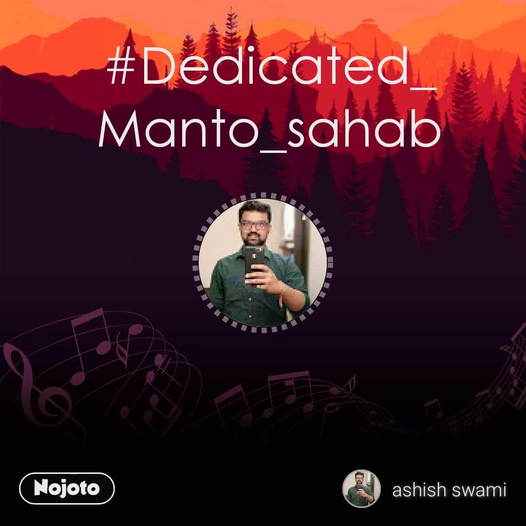 #Dedicated_ Manto_sahab