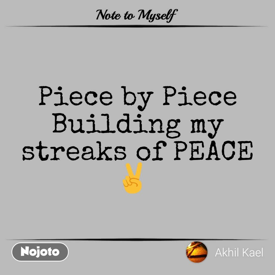 Note to Myself Piece by Piece Building my streaks of PEACE ✌️