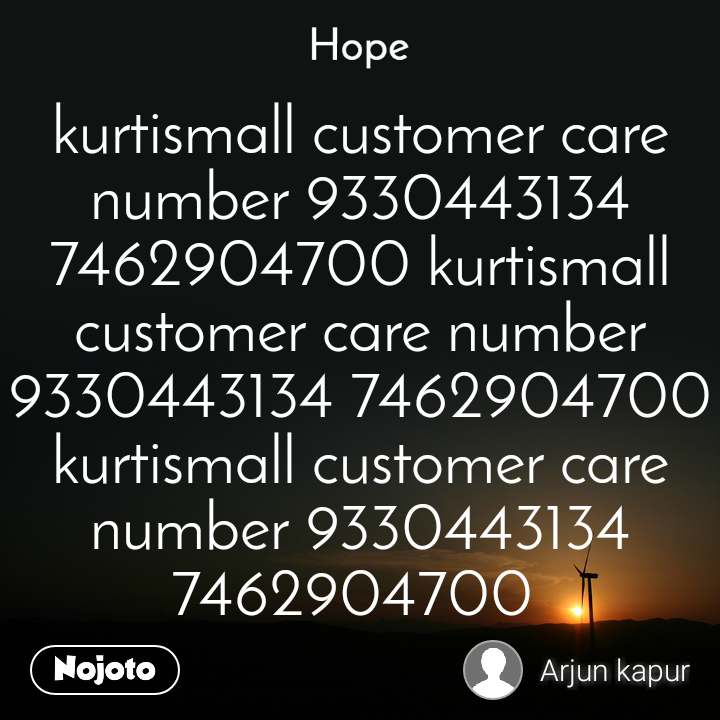 Hope  kurtismall customer care number 9330443134 7462904700 kurtismall customer care number 9330443134 7462904700 kurtismall customer care number 9330443134 7462904700