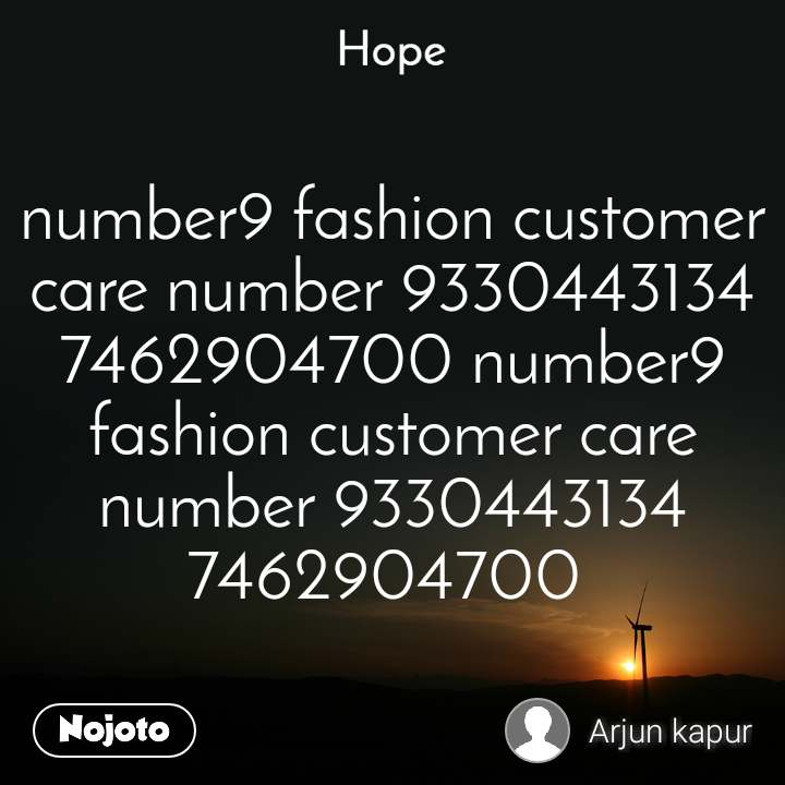 Hope  number9 fashion customer care number 9330443134 7462904700 number9 fashion customer care number 9330443134 7462904700