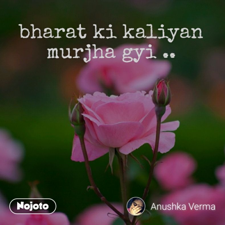 bharat ki kaliyan murjha gyi ..