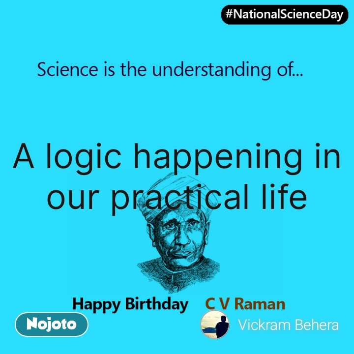 National Science Day A logic happening in our practical life #NojotoQuote