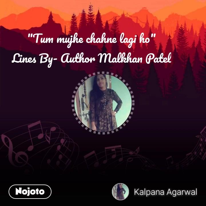 """Tum mujhe chahne lagi ho"" Lines By- Author Malkhan Patel #NojotoVoice"