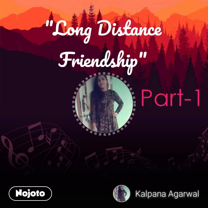 """Long Distance Friendship"" Part-1 #NojotoVoice"