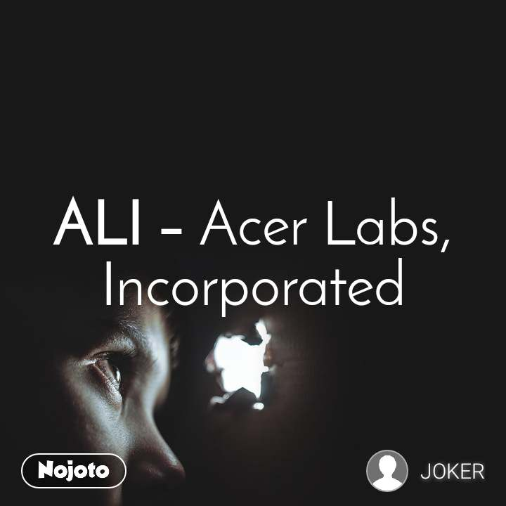 ALI –Acer Labs, Incorporated