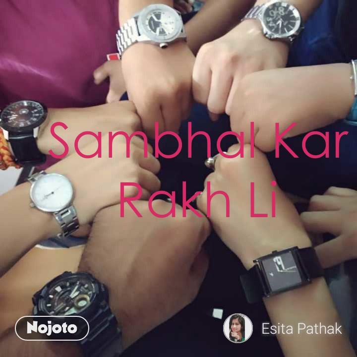 Sambhal Kar Rakh Li