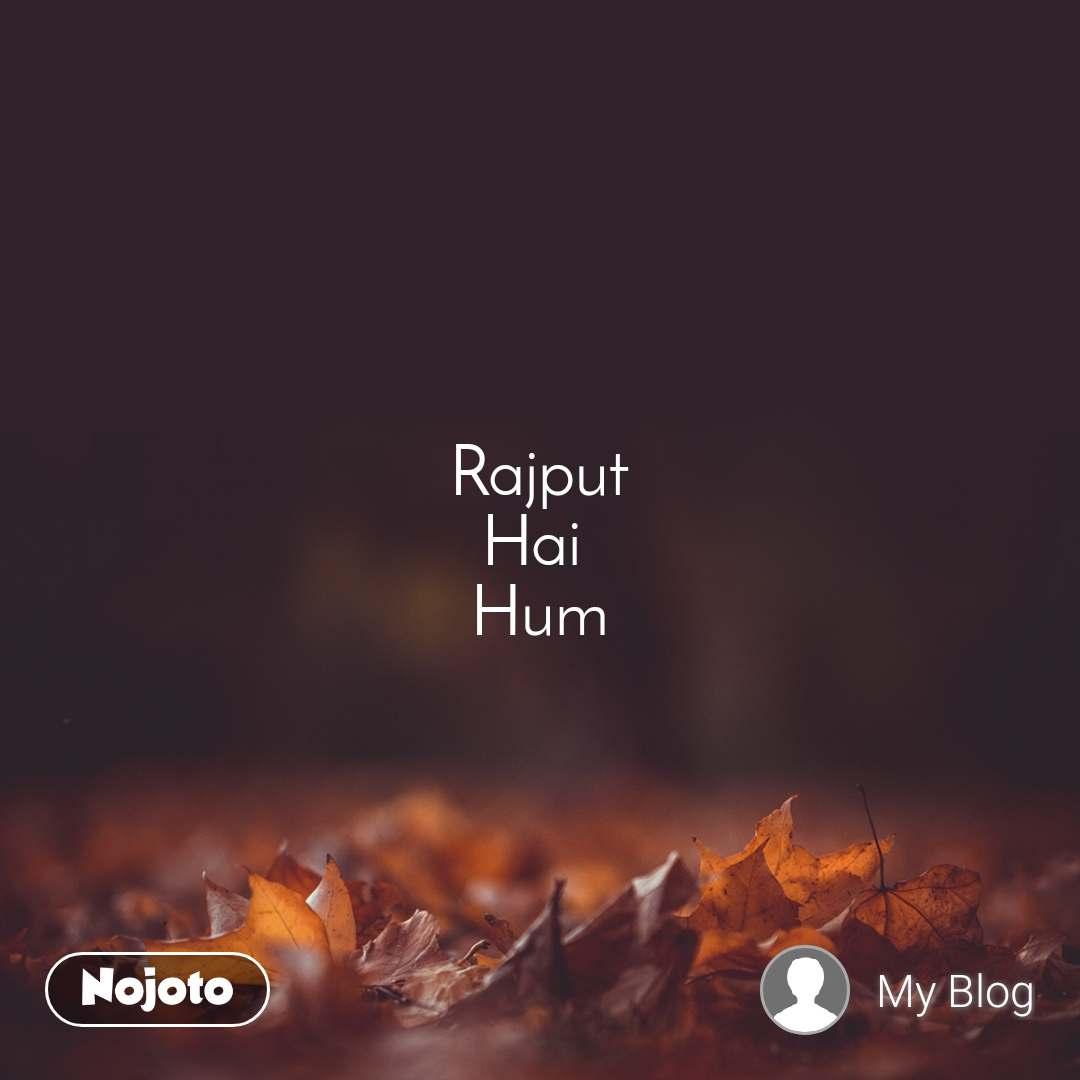 Rajput Hai  Hum