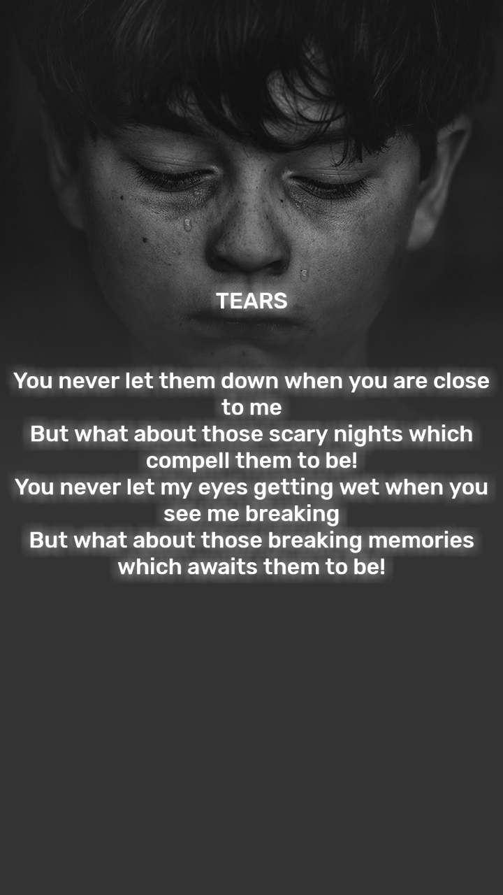 Tears You Never Let Them Down When You Are Close Nojoto