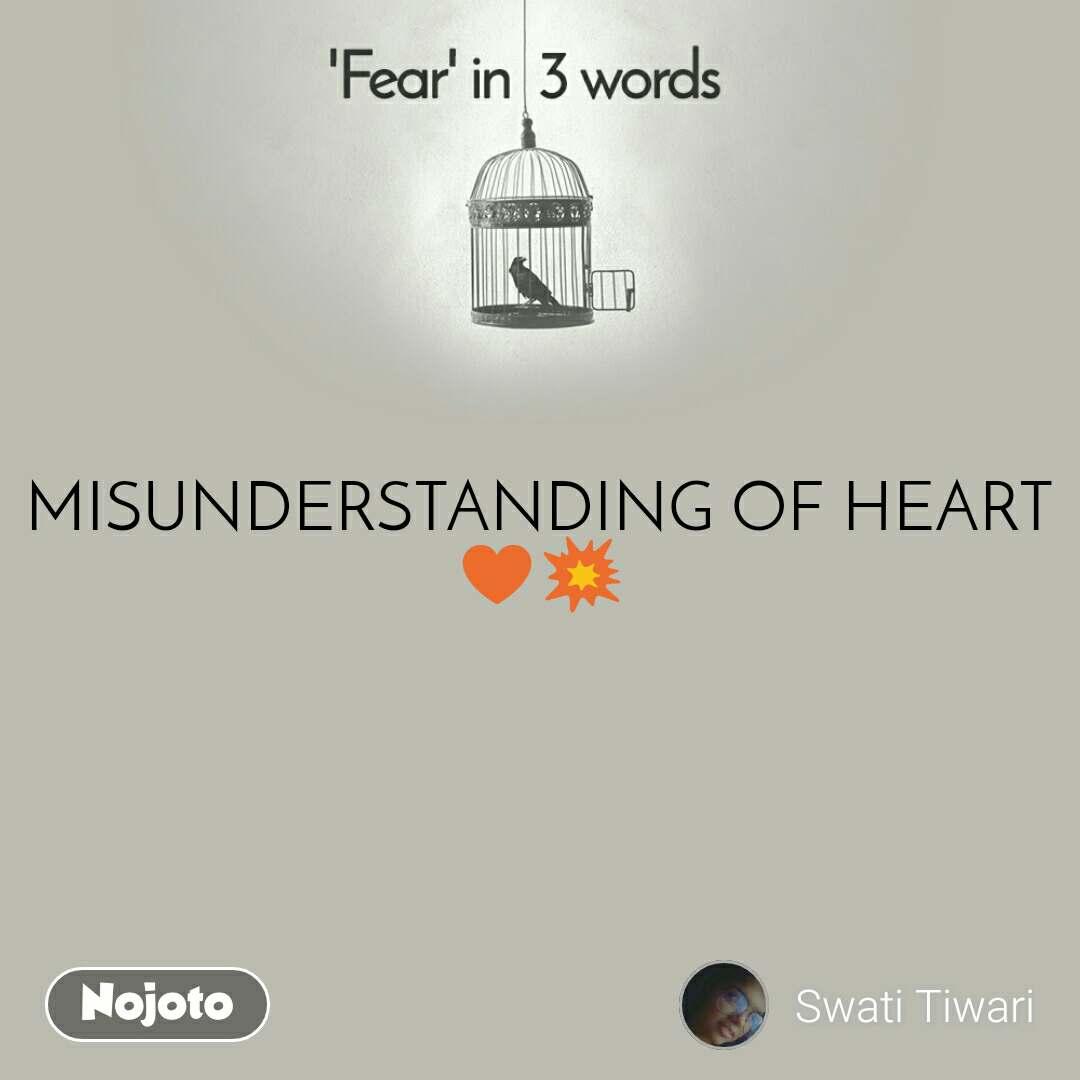 Fear in 3 Words  MISUNDERSTANDING OF HEART ♥💥