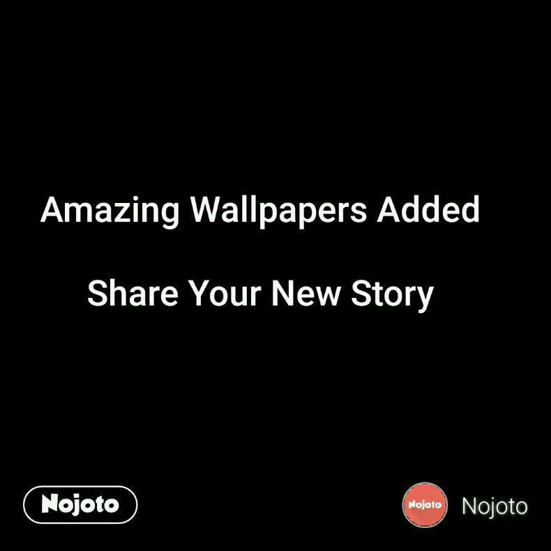 Amazing Wallpapers Added  Share Your New Story