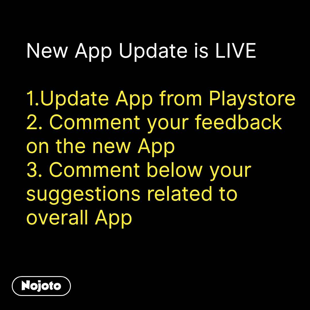 New App Update is LIVE  1.Update App from Playstore 2. Comment your feedback on the new App 3. Comment below your suggestions related to overall App #NojotoQuote
