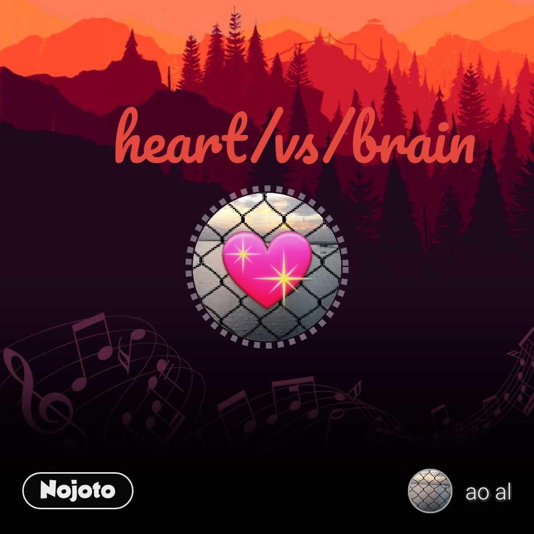 💖 heart/vs/brain
