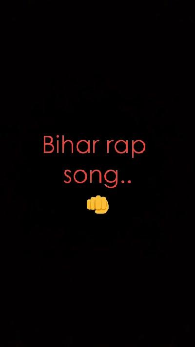 Bihar rap  song.. 👊