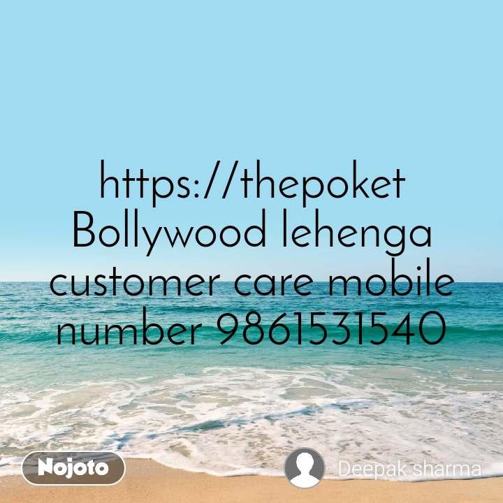 https://thepoket Bollywood lehenga customer care mobile number 9861531540